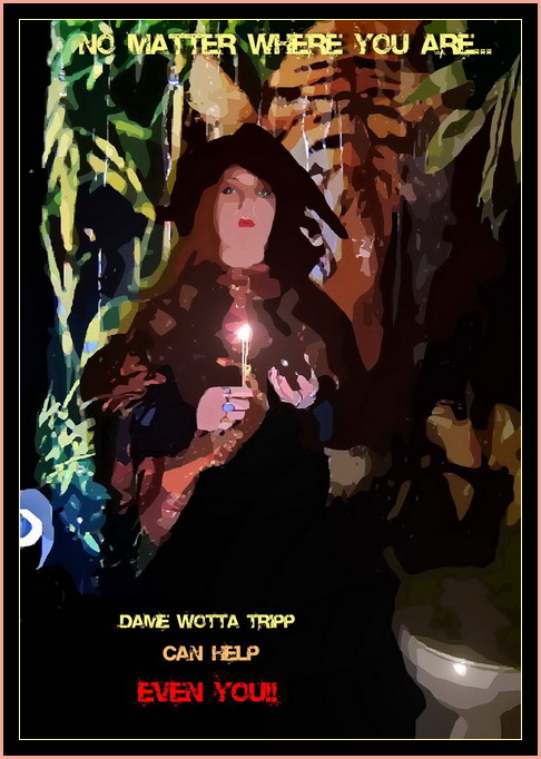 Dame Wotta Tripp Can Help Even You!